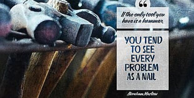 Every Problem As A Nail (2467-Maslow)