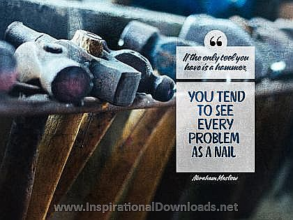 Every Problem As A Nail (2467-Maslow) Inspirational Graphic Quote Poster